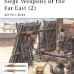 [PDF] [EPUB] Siege Weapons of the Far East (2): AD 960–1644 Download