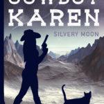 [PDF] [EPUB] Silvery Moon (Cowboy Karen Book 3) Download