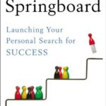 [PDF] [EPUB] Springboard: Launching Your Personal Search for Success Download
