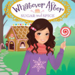 [PDF] [EPUB] Sugar and Spice (Whatever After #10) Download