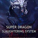 [PDF] [EPUB] Super Dragon slaughtering System: Volume 1 Download