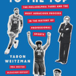 [PDF] [EPUB] Tanking to the Top: The Philadelphia 76ers and the Most Audacious Process in the History of Professional Sports Download