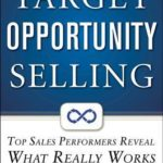 [PDF] [EPUB] Target Opportunity Selling: Top Sales Performers Reveal Whatarget Opportunity Selling: Top Sales Performers Reveal What Really Works T Really Works Download