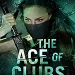 [PDF] [EPUB] The Ace of Clubs: A Thriller (Queen of Spades Thrillers Book 4) Download