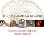 [PDF] [EPUB] The Archaeology of Mind: Neuroevolutionary Origins of Human Emotions Download