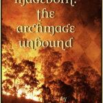 [PDF] [EPUB] The Archmage Unbound (Mageborn, #3) Download