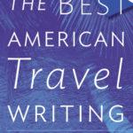 [PDF] [EPUB] The Best American Travel Writing 2014 Download