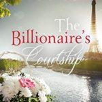 [PDF] [EPUB] The Billionaire's Courtship (Dare Valley Meets Paris, #3) Download