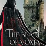 [PDF] [EPUB] The Blade of Voxia Download