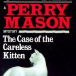 [PDF] [EPUB] The Case of the Careless Kitten (Perry Mason Mystery) Download