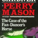 [PDF] [EPUB] The Case of the Fan-Dancer's Horse (Perry Mason) Download