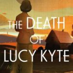 [PDF] [EPUB] The Death of Lucy Kyte Download