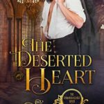 [PDF] [EPUB] The Deserted Heart (Unmarriageable #1) Download