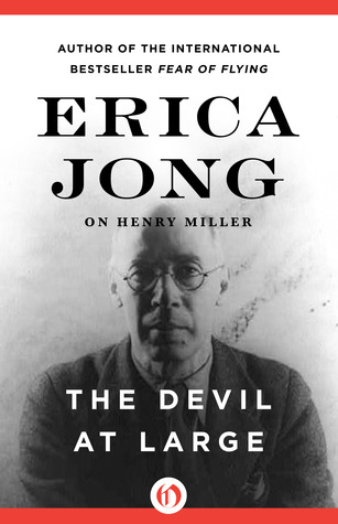 [PDF] [EPUB] The Devil at Large: Erica Jong on Henry Miller Download by Erica Jong