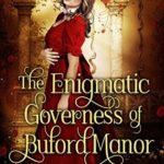 [PDF] [EPUB] The Enigmatic Governess of Buford Manor Download