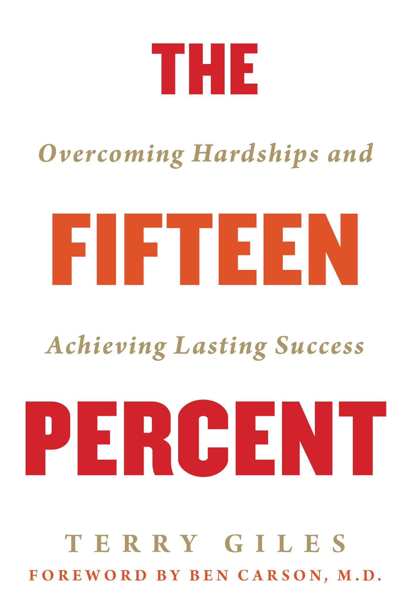 [PDF] [EPUB] The Fifteen Percent: Overcoming Hardships and Achieving Lasting Success Download by Terry Giles
