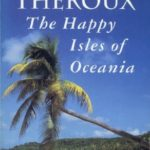 [PDF] [EPUB] The Happy Isles of Oceania: Paddling the Pacific Download