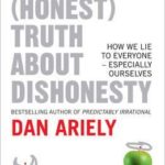 [PDF] [EPUB] The (Honest) Truth about Dishonesty: How We Lie to Everyone, Especially Ourselves Download