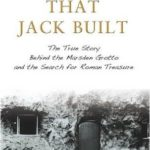 [PDF] [EPUB] The House that Jack Built: The True Story Behind the Marsden Grotto and the Search for Roman Treasure Download