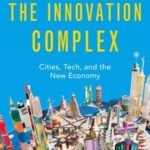 [PDF] [EPUB] The Innovation Complex: Cities, Tech, and the New Economy Download