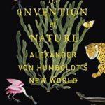 [PDF] [EPUB] The Invention of Nature: Alexander von Humboldt's New World Download