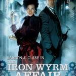 [PDF] [EPUB] The Iron Wyrm Affair (Bannon and Clare, #1) Download