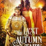 [PDF] [EPUB] The Last Autumn Fairy (The Autumn Fairy, #3) Download