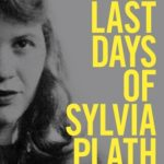 [PDF] [EPUB] The Last Days of Sylvia Plath Download