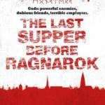[PDF] [EPUB] The Last Supper Before Ragnarok (Gods and Monsters: Rupert Wong, #3) Download
