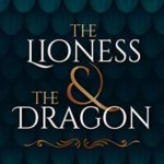 [PDF] [EPUB] The Lioness and The Dragon (Serpendracus, #1) Download