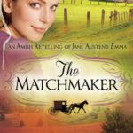 [PDF] [EPUB] The Matchmaker: An Amish Retelling of Jane Austen's Emma (The Amish Classics, #2) Download