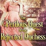[PDF] [EPUB] The Perilous Quest of the Rejected Duchess Download