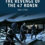 [PDF] [EPUB] The Revenge of the 47 Ronin: Edo 1703 Download