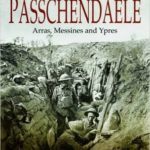 [PDF] [EPUB] The Road to Passchendaele: Arras, Messines and Ypres Download