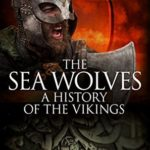 [PDF] [EPUB] The Sea Wolves: A History of the Vikings Download