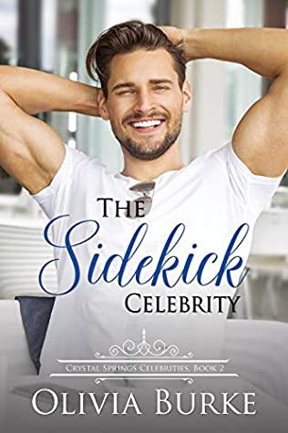 [PDF] [EPUB] The Sidekick Celebrity (Crystal Springs Celebrities #2) Download by Olivia Burke