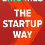 [PDF] [EPUB] The Startup Way: Making Entrepreneurship a Fundamental Discipline of Every Enterprise Download