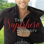 [PDF] [EPUB] The Superhero Celebrity (Crystal Springs Celebrities #1) Download