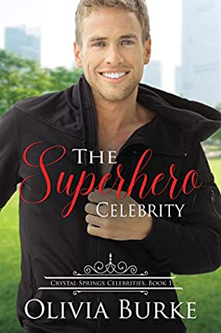 [PDF] [EPUB] The Superhero Celebrity (Crystal Springs Celebrities #1) Download by Olivia Burke