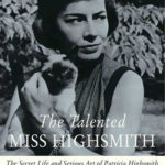 [PDF] [EPUB] The Talented Miss Highsmith: The Secret Life and Serious Art of Patricia Highsmith Download