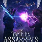 [PDF] [EPUB] The Vampire Assassin's Blade: The Interstellar Slayer Saga 1 Download