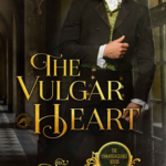 [PDF] [EPUB] The Vulgar Heart (The Unmarriageable, #3) Download