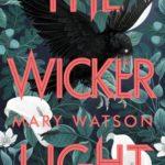 [PDF] [EPUB] The Wickerlight (The Wren Hunt, #2) Download