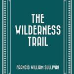 [PDF] [EPUB] The Wilderness Trail Download