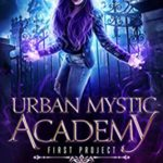 [PDF] [EPUB] Urban Mystic Academy: First Project (A Supernatural Academy Series Book 1) Download