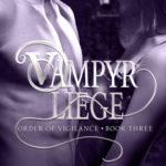 [PDF] [EPUB] Vampyr Liege (Order of Vigilance Book 3) Download