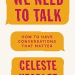 [PDF] [EPUB] We Need to Talk: How to Have Conversations that Matter Download