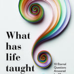 [PDF] [EPUB] What Has Life Taught You? Download
