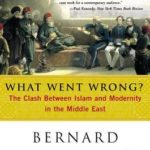 [PDF] [EPUB] What Went Wrong? The Clash Between Islam and Modernity in the Middle East Download