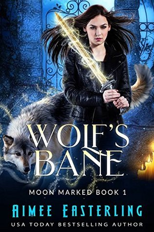 [PDF] [EPUB] Wolf's Bane (Moon Marked, #1) Download by Aimee Easterling